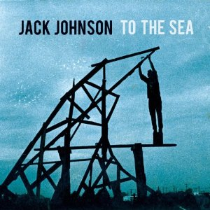 To The Sea (Jack Johnson, 2010) the laptop sessions acoustic cover songs music video blog