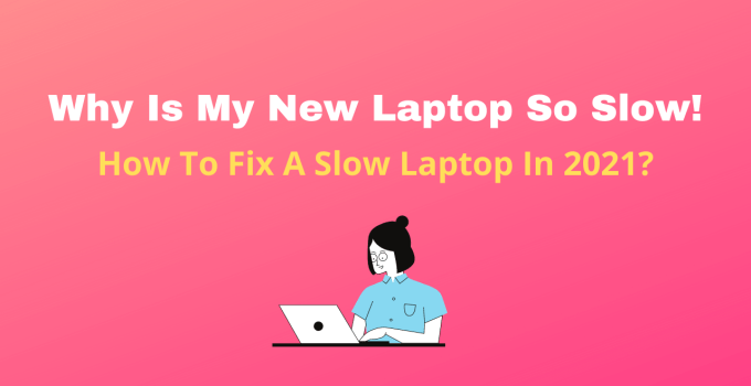 Why is my new laptop so slow