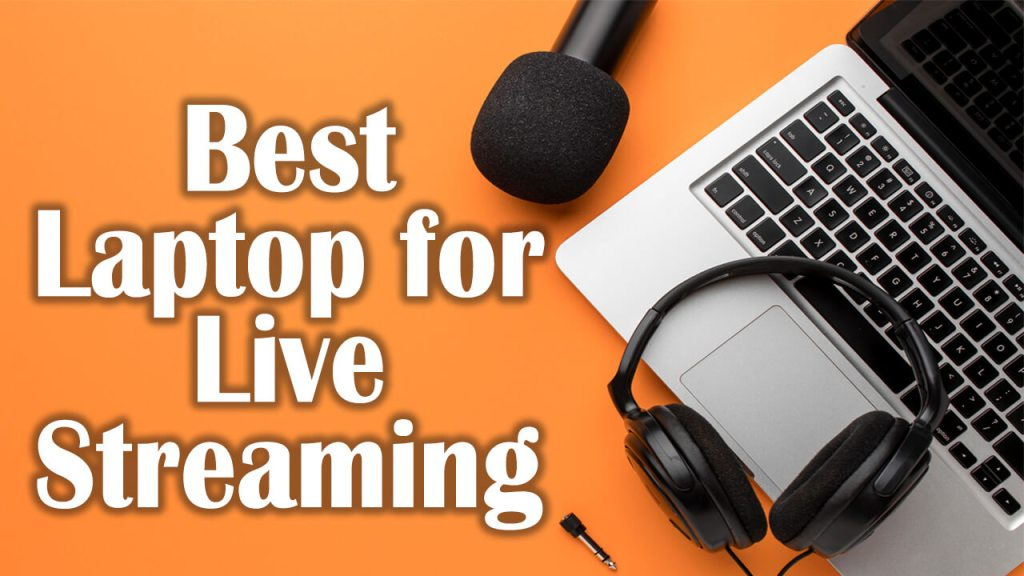 If you are a professional blogger or video, music, and movie lover and looking to find a laptop to enjoy the live streaming of different programs then here you will find some premium laptops. With the fastest, advanced, and well-organized features, all devices in our recommended list are the best laptop for live streaming. Hopefully, you will enjoy their use.