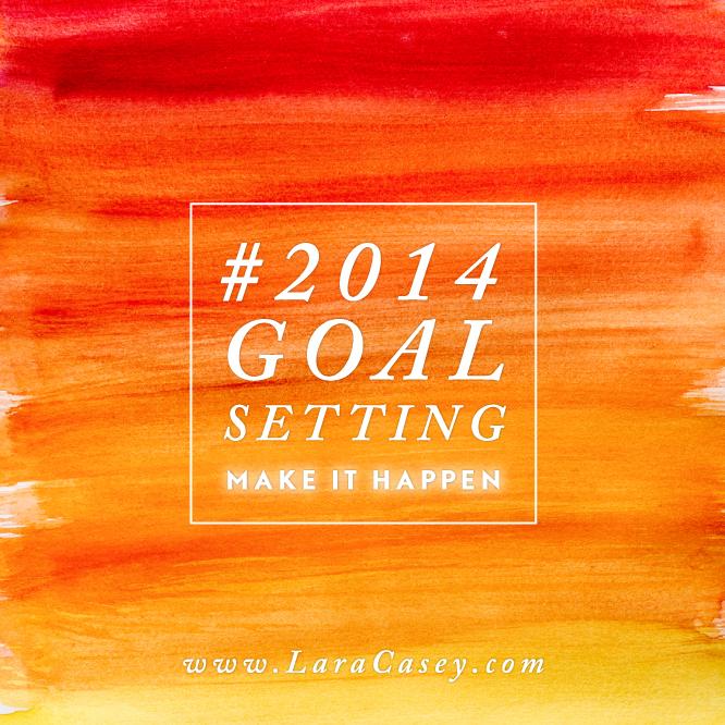 Lara Casey 2014 Goal Setting