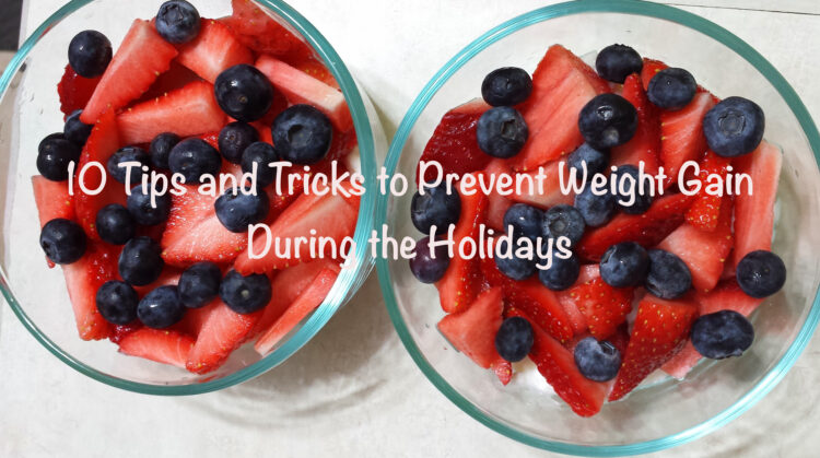 10 tips and tricks to prevent weight gain during the holidays