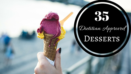 35 Dietitian Approved Desserts