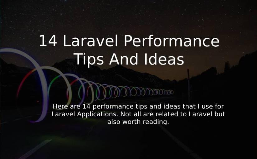 14 Laravel performance tips and ideas
