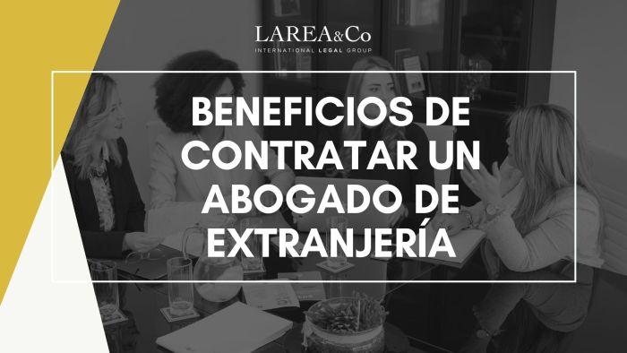 Beneficios de contratar un abogado de extranjería