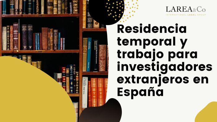 Residencia temporal y trabajo para investigadores extranjeros en España
