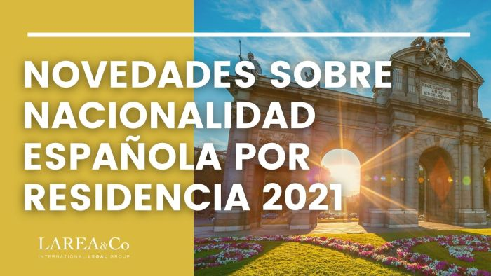 Novedades sobre nacionalidad española por residencia 2021