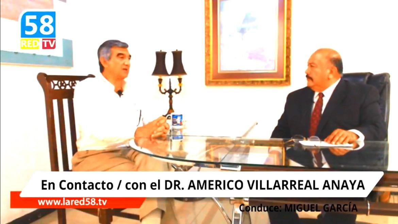 EN CONTACTO / CON DR. AMERICO VILLARREAL ANAYA
