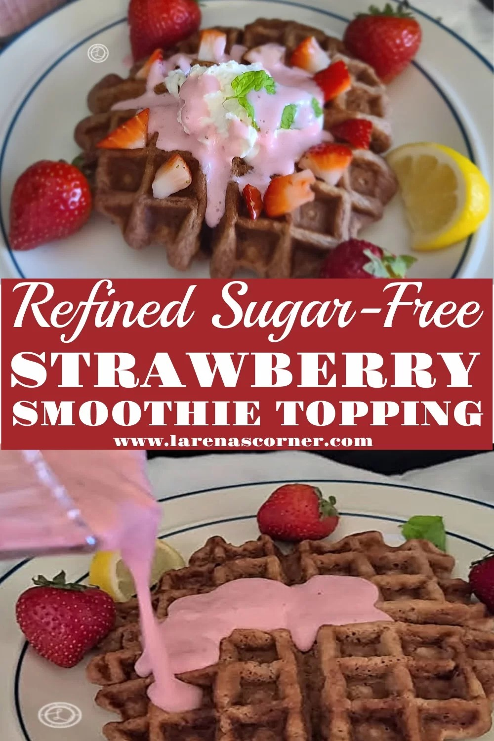 2 pictures. One picture of Strawberry Smoothie Topping being poured on top of a waffle. Second, picture is a close up of a waffle with the topping.