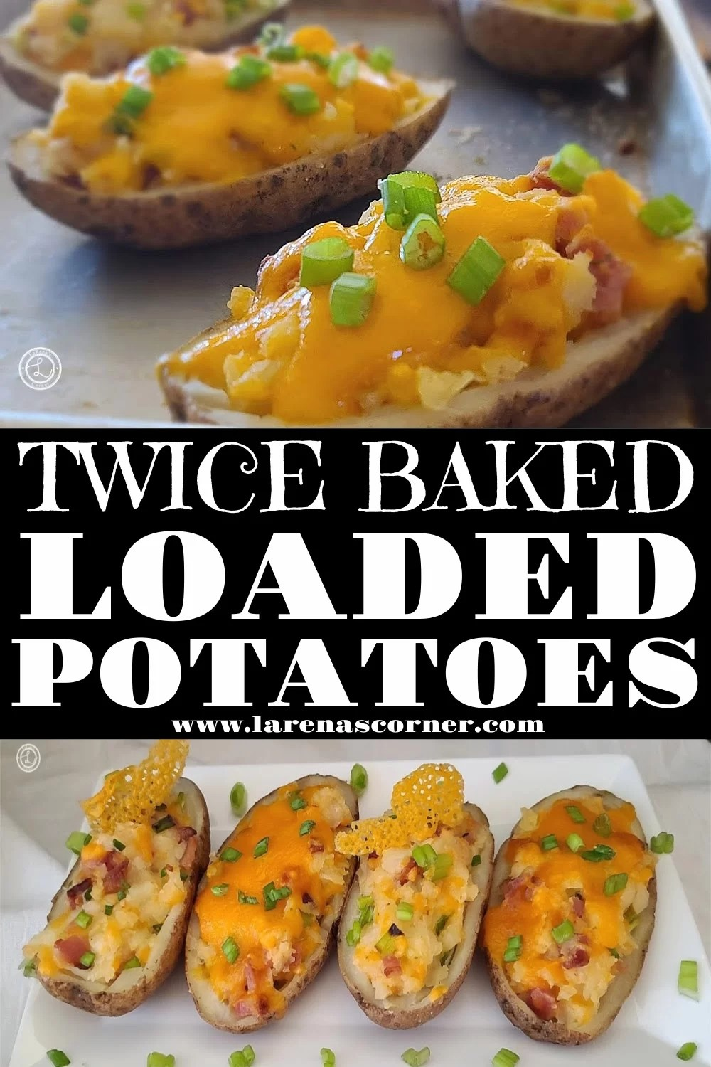 Twice Baked Loaded Potatoes. 2 pictures. One on the baking sheet one on a serving tray.