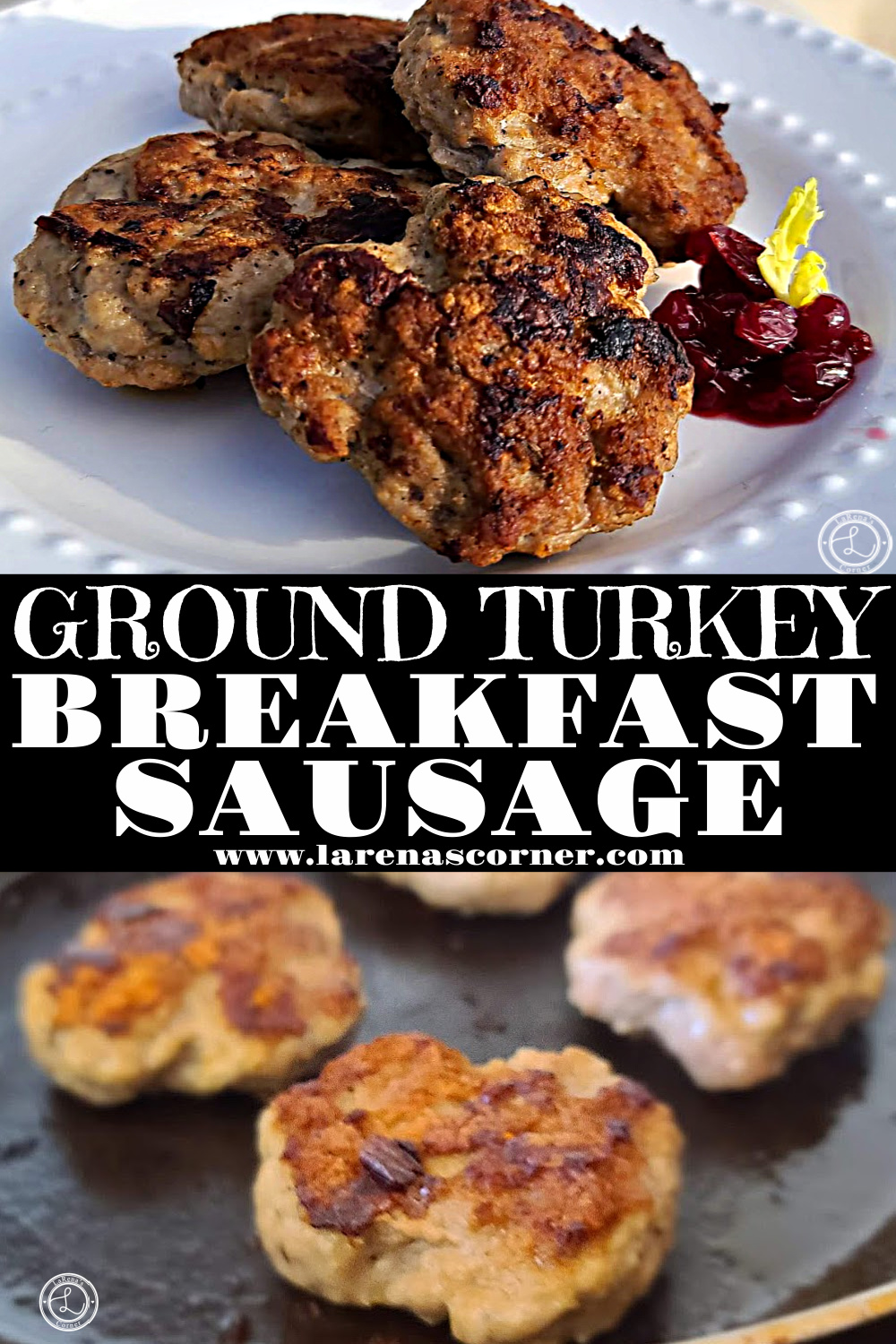 Two pictures of Ground Turkey Breakfast Sausage. One of them in the frying pan. One picture of them on a white plate.