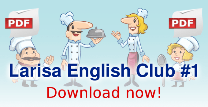 Larisa English Club # 1. Download pdf version.