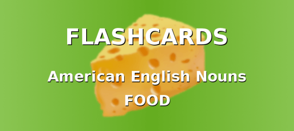 American English Flashcards with Food