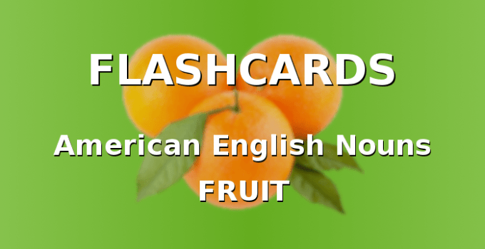 American English Flashcards with Fruit