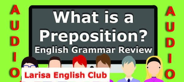 What is a Preposition Grammar Review Audio