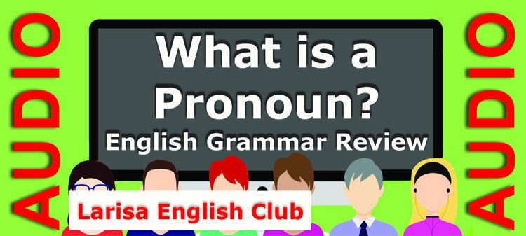 What is a Pronoun Grammar Review Audio