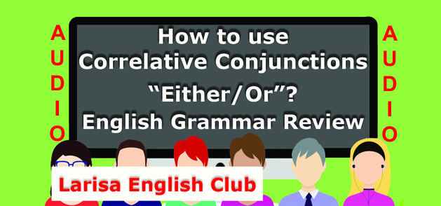 How to use Correlative Conjunctions Either-Or Audio