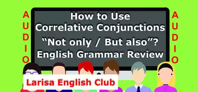How to use Correlative Conjunctions Not only_But also Audio