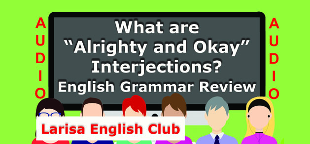 "What are ""Alrighty and Okay"" Interjections Audio"