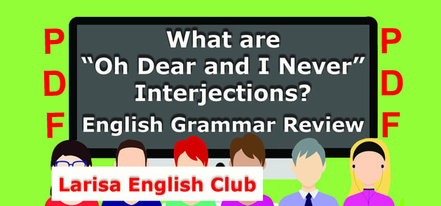 "What are ""Oh Dear and I Never"" Interjections PDF"