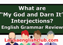 LEC What are My God and Darn It Interjections