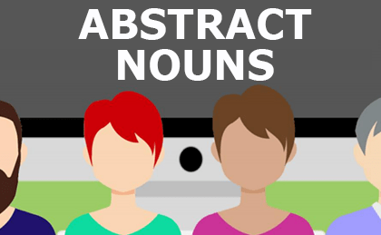 What are Abstract Nouns? Basics Classroom