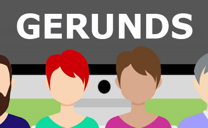 What are Gerunds? Basics Classroom