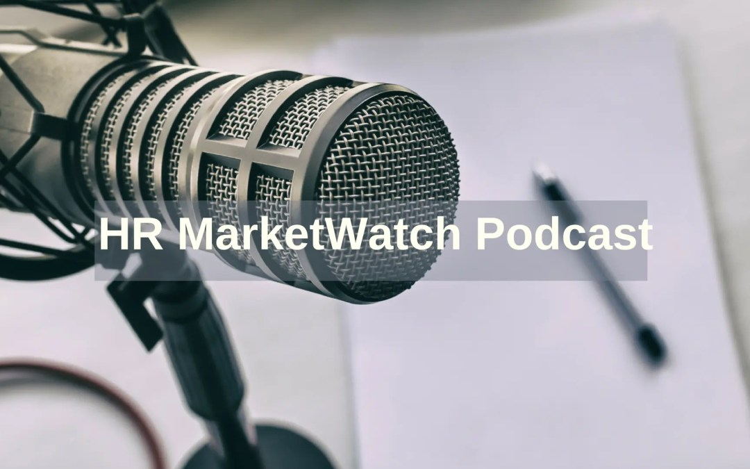 HR MarketWatch Podcast: Can You Correlate Employee Engagement To Business Results?