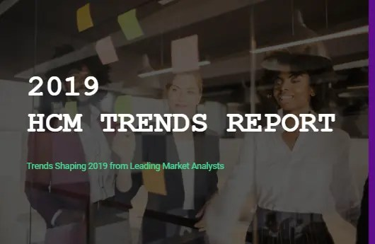 2019 HCM Trends Report: HR's Opportunities To Impact Work