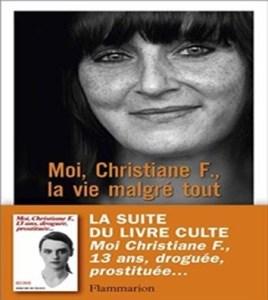 Revue : Moi, Christiane F, la Vie malgré tout - Christiane Felscherinow et Sonja Vukovic