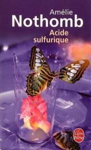 Revue : Acide Sulfurique - Amélie Nothomb