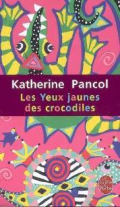 Revue : Les Yeux Jaunes des Crocodiles - Katherine Pancol