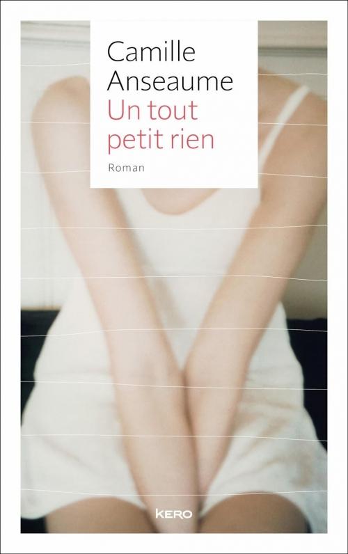 Revue : Un tout petit Rien - Camille Anseaume