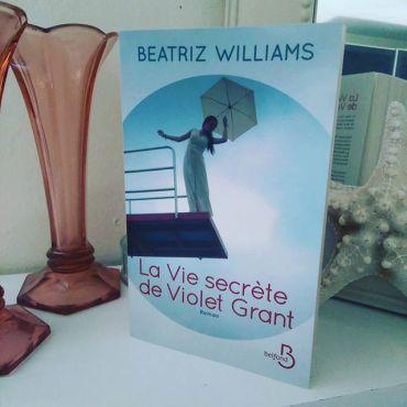 La Vie Secrète de Violet Grant - Beatriz Williams