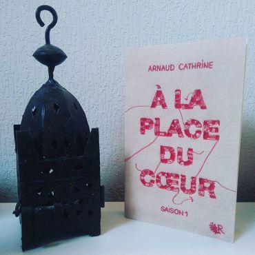 A la place du coeur - Arnaud Cathrine
