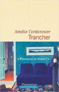 Trancher - Amélie Cordonnier