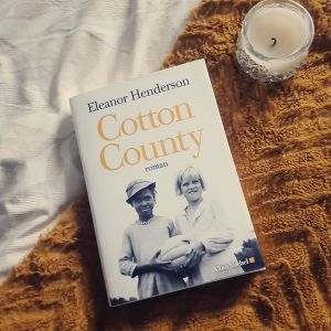 Cotton County de Eleanor Henderson