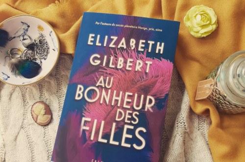 Au bonheur des filles d'Elizabeth Gilbert