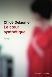 le coeur synthétique de Chloé Delaume