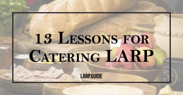 13 Lessons for Catering LARP