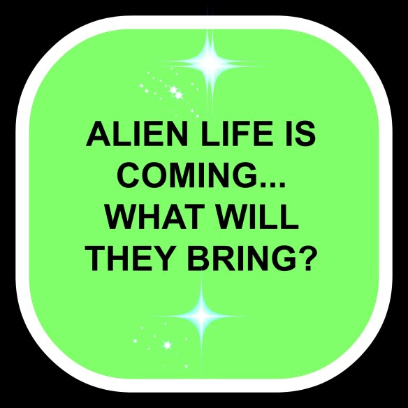 Alien Life is COming