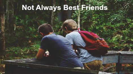 Not Always Best Friends