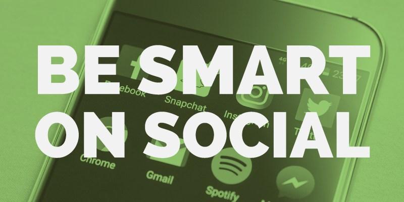 be-smart-on-social