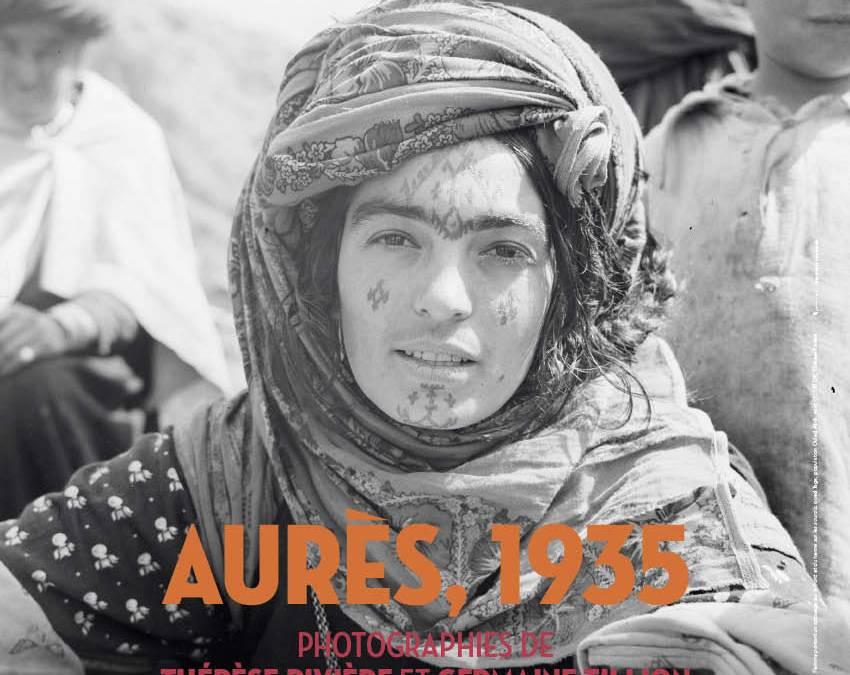 Aurès, 1935. Photographies de Thérèse Rivière et Germaine Tillion au Pavillon Populaire à Montpellier du 7 février au 15 avril 2018