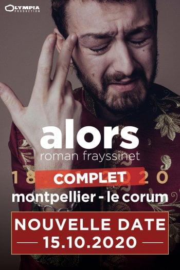 Nouvelle date Roman Frayssinet au Corum de Montpellier