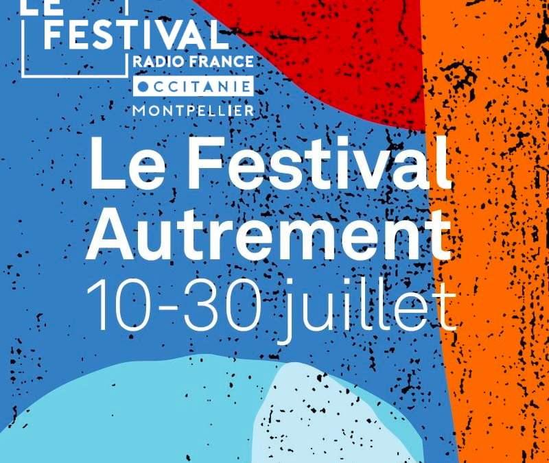 Le Festival Radio France Occitanie Montpellier : une édition 2020 «Autrement»