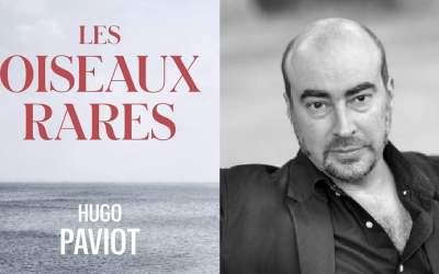 «Les oiseaux rares» de Hugo Paviot