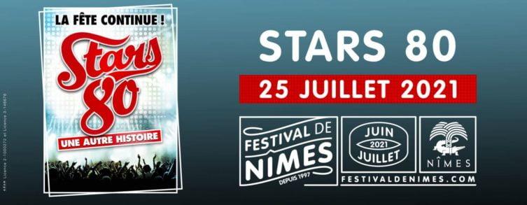 Festival de Nîmes 2021 : le spectacle Stars 80 s'ajoute à la programmation
