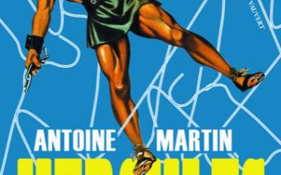 Livres : «Hercules 59», le dernier roman d'Antoine Martin