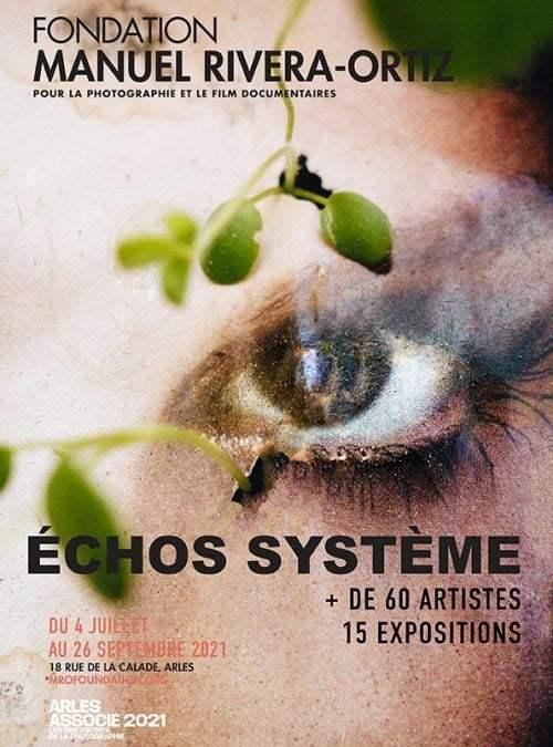 Arles : «Échos Système», une exposition collective à découvrir à la Fondation Manuel Rivera-Ortiz à partir du 4 juillet