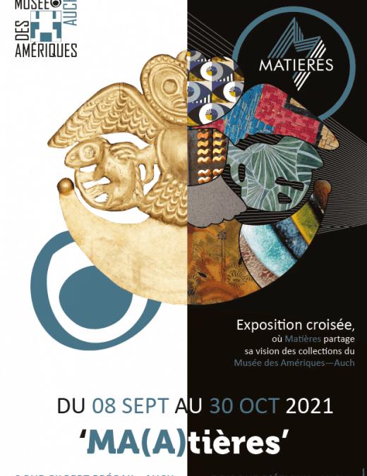 Auch : «MA(A)tières» une exposition croisée au musée des Amériques jusqu'au 30 octobre
